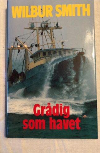 Grådig som havet (wilbur Smith) Hardcover