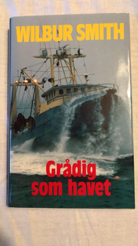 Grådig som havet (wilbur Smith) Hardcover