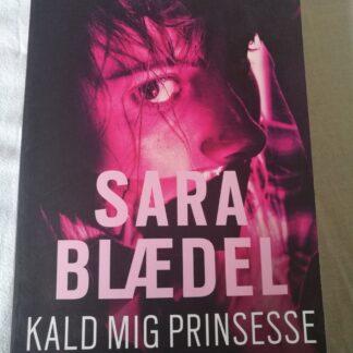 Kald mig prinsesse (Sara Blædel) Papperback
