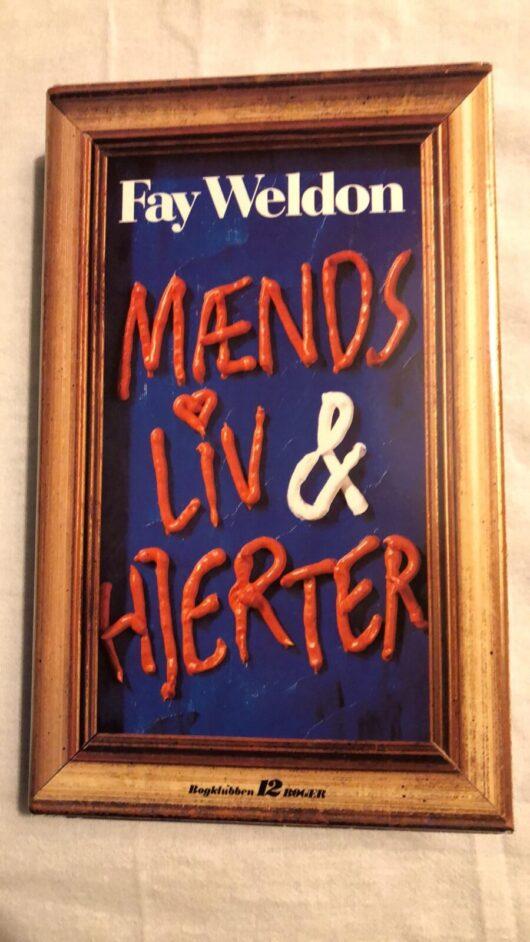 Mænds liv & Hjerter (Fay Weldon) Hardback