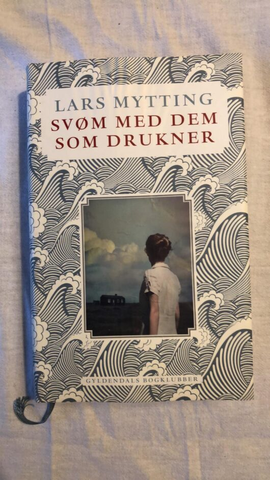 Svøm med dem som drukner (Lars Mytting) Hardcover
