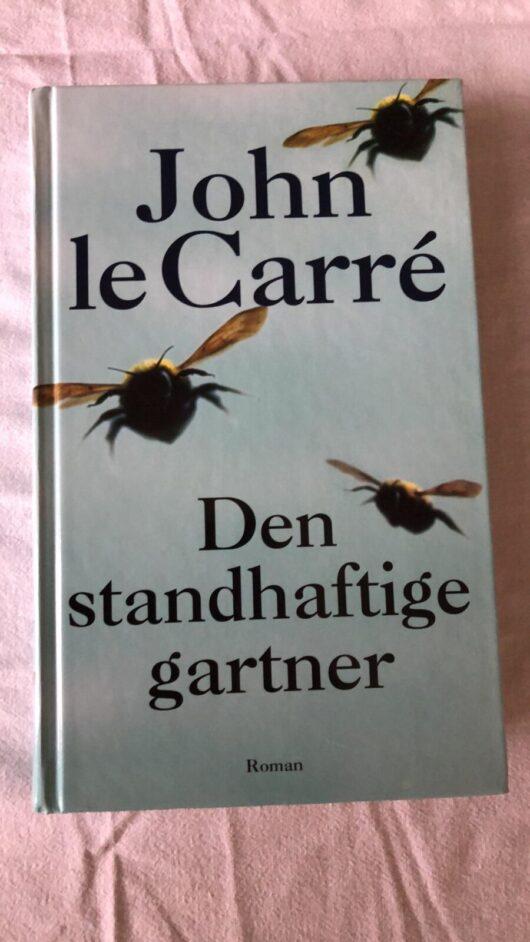 Den Standhaftige Gartner (John leCarré) Hardback