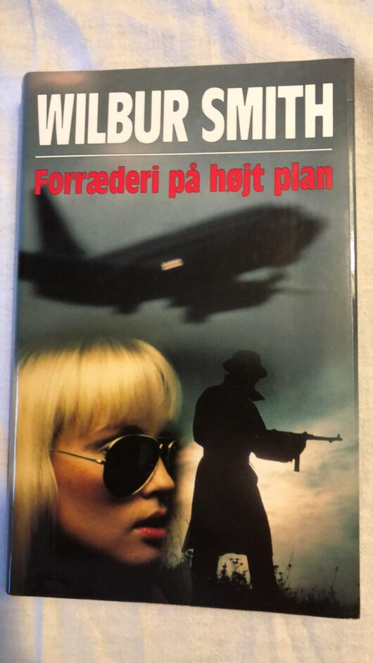 Forræderi på højt plan (Wilbur Smith) Hardcover